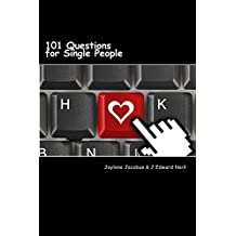 101 Questions for Single People: Modern Dating Disasters (Coffee Table Philosophy Book 8)