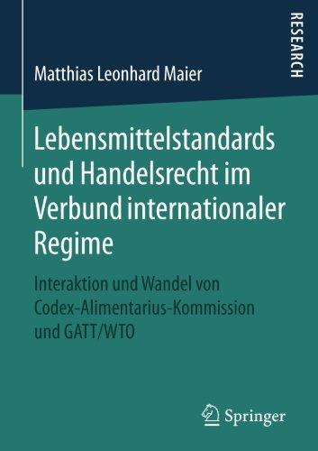 lebensmittelstandards-und-handelsrecht-im-verbund-internationaler-regime-interaktion-und-wandel-von-
