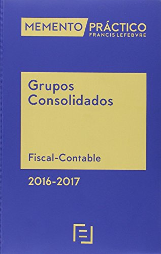 Descargar Libro Memento Práctico Grupos Consolidados 2016-2017: Fiscal-contable Lefebvre-el Derecho