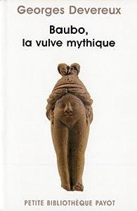 Baubo, la vulve mythique par Georges Devereux