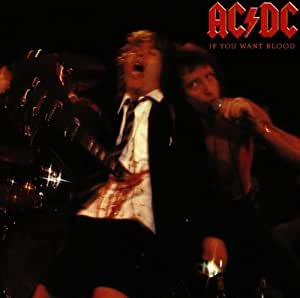 Ac Dc If You Want Blood You Ve Got It Amazon Com Music