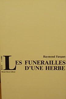 Les funérailles d'une herbe : la vallée d'Hérens : récits, flashes, Farquet, Raymond