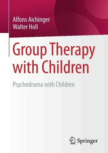 Group Therapy with Children: Psychodrama with Children (Adolescent Group Therapy)