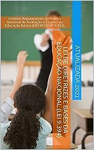 Lei de Diretrizes e Bases da Educação Nacional.(Lei 9.394): Contém Regulamento da Política Nacional de Avaliaç