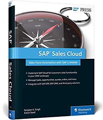 SAP Sales Cloud (SAP Hybris Cloud for Sales, SAP Hybris C4C): Sales Force Automation with SAP C/4HANA (SAP PRESS)