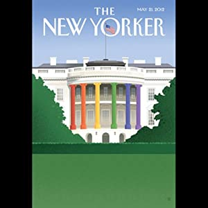 The New Yorker, May 21st 2012 (Jeffrey Toobin, Xan Rice, Margaret Talbot) Periodical