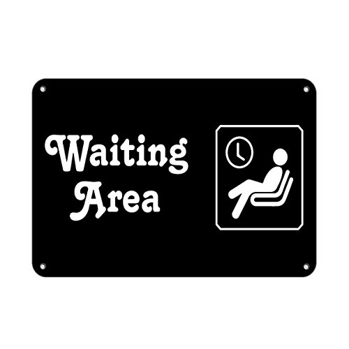 Waiting Area Business Sign Feature Department Aluminum Metal Sign 24 in x 18 in Custom Warning & Saftey Sign Pre-drilled Holes for Easy mounting]()