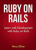 Ruby on Rails: Learn web development with Ruby on Rails Front Cover