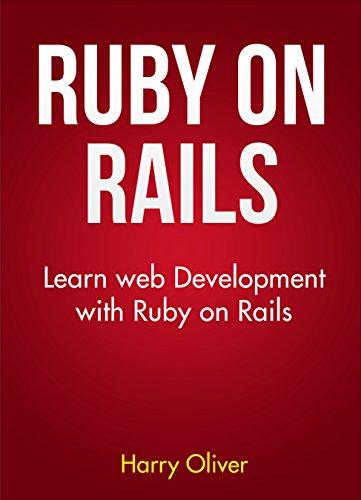 Ruby on Rails: Learn web development with Ruby on Rails