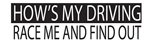 Large Funny Auto Car Decal Bumper Sticker Truck RV Boat How's My Driving race Me and Find -