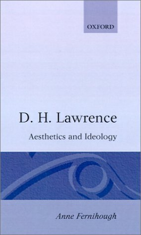 D. H. Lawrence: Aesthetics and Ideology by Fernihough, Anne published by Oxford University Press, USA Hardcover