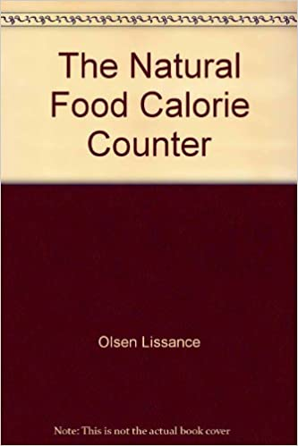 the natural food calorie counter phil lissance carl olsen mele