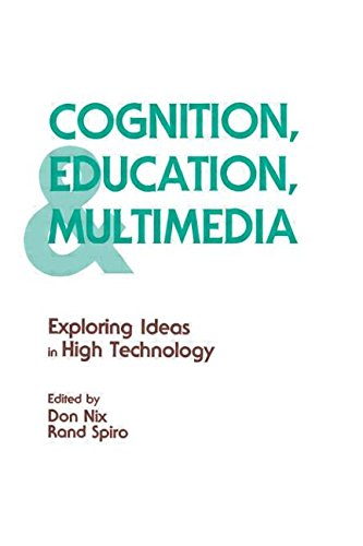 Cognition, Education, and Multimedia: Exploring Ideas in High Technology