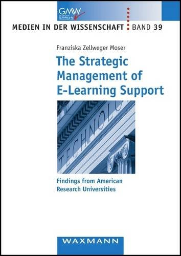 The Strategic Management of e-learning Support: Findings from American Research Universities (Medien in Der Wissenschaft)