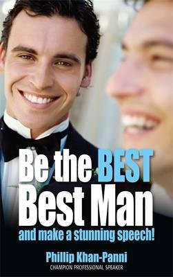 [(Be the Best Best Man and Make a Stunning Speech!)] [Author: Phillip Khan-Panni] published on (December, 2002)