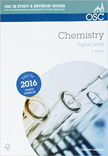 IB Chemistry HL: 2016+ Exams (OSC IB Revision Guides For The International  Baccalaureate Diploma Programme) 3rd New Edition Edition