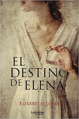 El destino de Elena de Elisabeth Loma