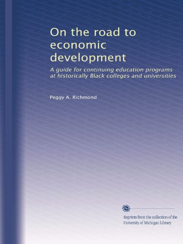 Search : On the road to economic development: A guide for continuing education programs at historically Black colleges and universities