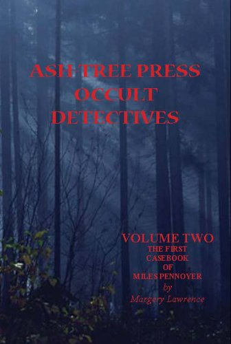ASH-TREE PRESS OCCULT DETECTIVES VOLUME TWO: THE FIRST CASEBOOK OF MILES PENNOYER
