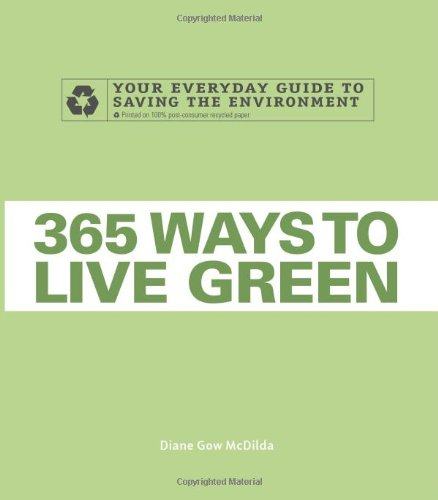 365 Ways to Live Green: Your Everyday Guide to Saving the Environment PDF