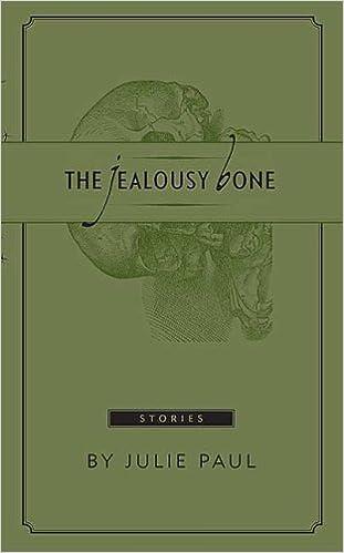 Read The Jealousy Bone Stories By Julie Paul