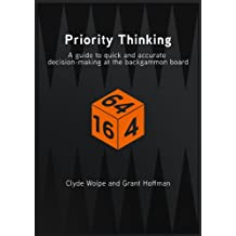 Priority Thinking - a guide to quick and accurate decision-making at the backgammon board