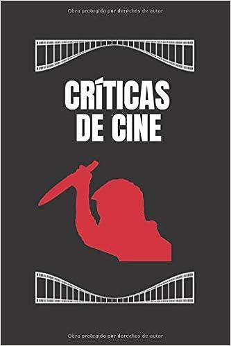 Amazon.com: CRÍTICAS DE CINE: REGISTRA, CALIFICA Y CREA UN ...