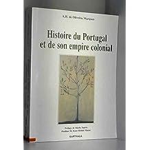 Histoire du Portugal et de Son Empire Colonial