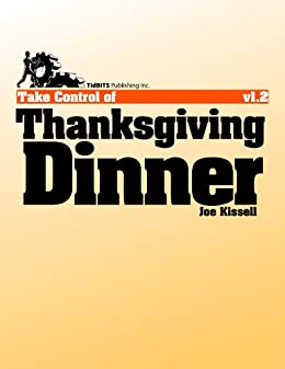 Take Control of Thanksgiving Dinner by [Kissell, Joe]