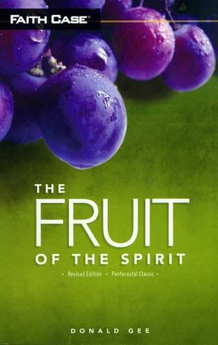 Download The Fruit of the Spirit, Revised Edition (Faith Case: Pentecostal Classic) pdf epub