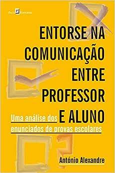 Entorse na Comunicação Entre Professor e Aluno: uma