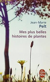 Mes plus belles histoires de plantes par Pelt