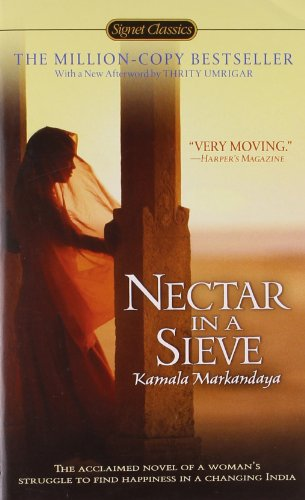 a discussion of the main themes in nectar in a sieve by kamala markandaya Culture in almost all her novels her major theme is the delineation of  nectar in  a sieve, two virgins and a handful of rice, faith versus reason in a  kamala  markandaya has treated four themes- the theme of poverty  discussed in detail.