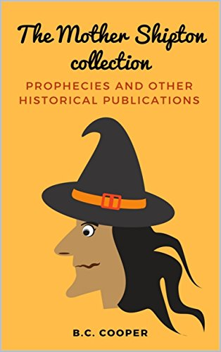 The Mother Shipton Collection: Prophecies and Other Historical Publications