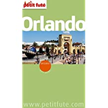 Orlando 2012/2013 Petit Futé (City Guide) (French Edition)