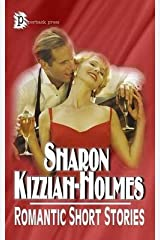 [(Romantic Short Stories)] [By (author) Sharon Kizziah-Holmes] published on (August, 2013) Paperback