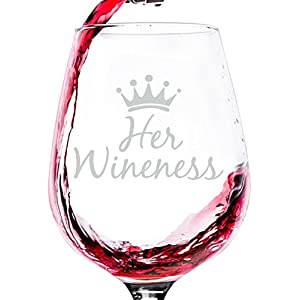 Her Wineness Funny Queen Wine Glass - Great Birthday or Bachelorette Gift Idea For Women - Novelty Valentines Day Present For Wife, Girlfriend, Mom, Friend, Sister, Boss, Coworker, or Daughter - 13 oz
