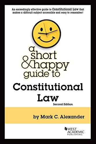 A Short & Happy Guide to Constitutional Law (Short & Happy ()