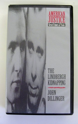 American Justice Great Crimes & Trials (The Lindbergh Kidnapping and John Dillinger)