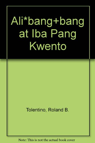 Ali*bang+bang at Iba Pang Kwento (Ikalawang Edisyon) (Tagalog Edition) Roland B. Tolentino