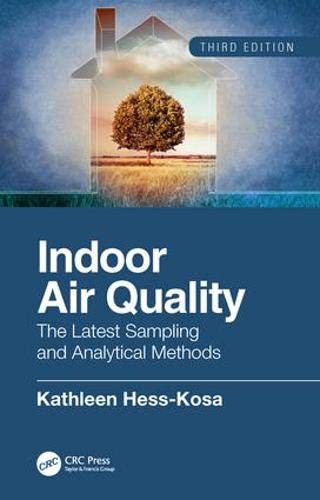 Indoor Air - Indoor Air Quality: The Latest Sampling and Analytical Methods, Third Edition