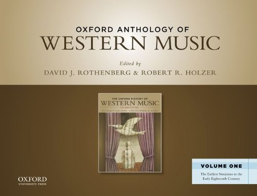 1: Oxford Anthology of Western Music: Volume One: The Earliest Notations to the Early Eighteenth Century