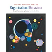 Organizational Behaviour: Concepts, Controversies, Applications, Sixth Canadian Edition (6th Edition)