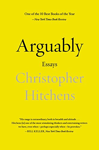 Arguably essays by christopher hitchens kindle edition by arguably essays by christopher hitchens by hitchens christopher fandeluxe Images