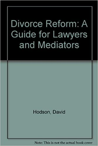 Divorce Reform: A Guide for Lawyers and Mediators