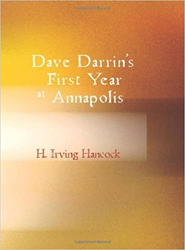 Book Dave Darrin's First Year at Annapolis by H. Irving Hancock (2007-01-30)