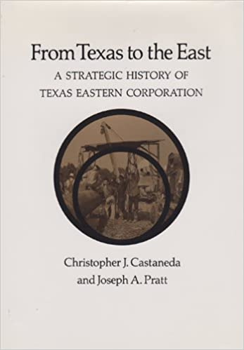 A Strategic History of Texas Eastern Corporation From Texas to the East