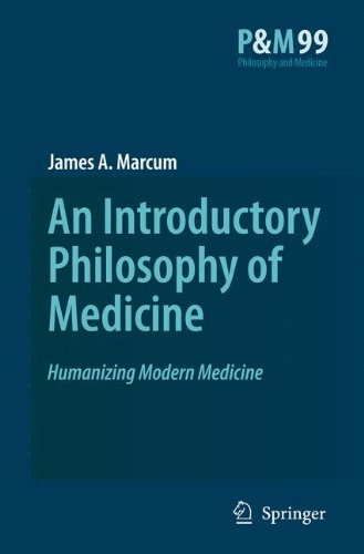 An Introductory Philosophy of Medicine: Humanizing Modern Medicine (Philosophy and Medicine)