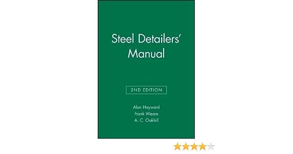 Steel Detailers Manual Hayward Alan Weare Frank Oakhill A C Ebook Amazon Com
