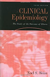 Epidemiologic methods studying the occurrence of illness noel s clinical epidemiology the study of the outcome of illness monographs in epidemiology and biostatistics fandeluxe Choice Image